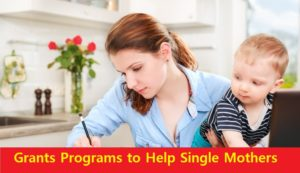 Grants Programs to Help Single Mothers