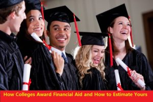 How Colleges Award Financial Aid and How to Estimate Yours