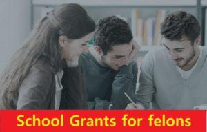 School Grants for felons Apply